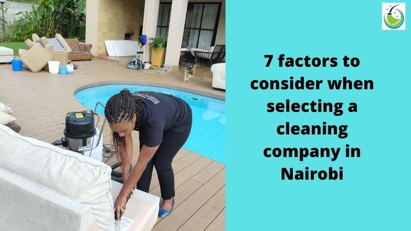 7 factors to consider when selecting a cleaning company in Nairobi, Kenya