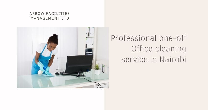 Professional one-off Office cleaning service in Nairobi
